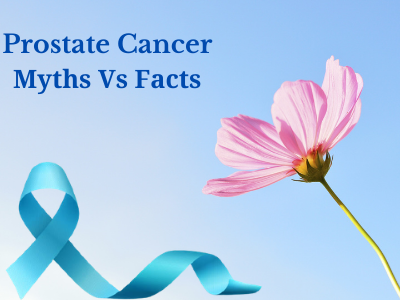 Prostate cancer myths and facts